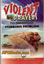 Violent Prayers to Disgrace Stubborn Problems