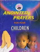 Anointed prayers for Children