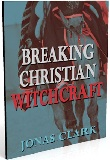 Breaking Christian Witchcraft | Deliverance Book Store – We Ship ...