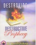 Destroying Destructive Prophecy