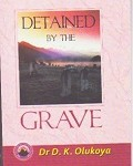 Detained by The Grave