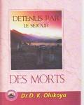 Detenus Par Le Sejour Des Morts
