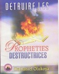Detruire Les Propheties Destructrices