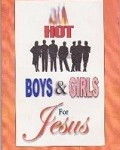 Hot boys and Girls for Jesus