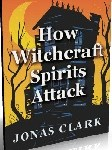 How Witchcraft Spirits Attacks
