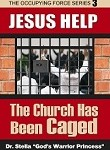 Jesus Help The Church Has Been Caged