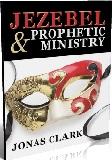 Jezebel & Prophetic Ministry