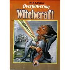 Overpowering witchcraft