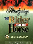 Paralysing The Horse and The Rider