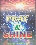 Pray and Shine