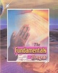The Fundamentals of Prayer