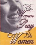 When Women Pray Like Women