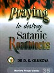 praying to destro satanic roadblocks