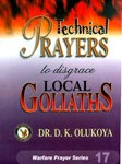 technical prayers to destroy local goliath