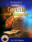 the secret of spiritual growth and maturity