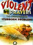 violent prayers