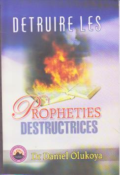 Detruire Les Propheties Destructrices