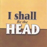 I Shall Be the Head
