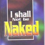 I Shall Not Be Naked