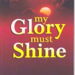 My Glory Must Shine