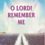 O Lord Remember Me