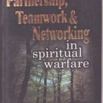 Partnership, Teamwork and Networking in Spiritual Warfare