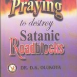 Praying to Destrot Satanic Roadblocks