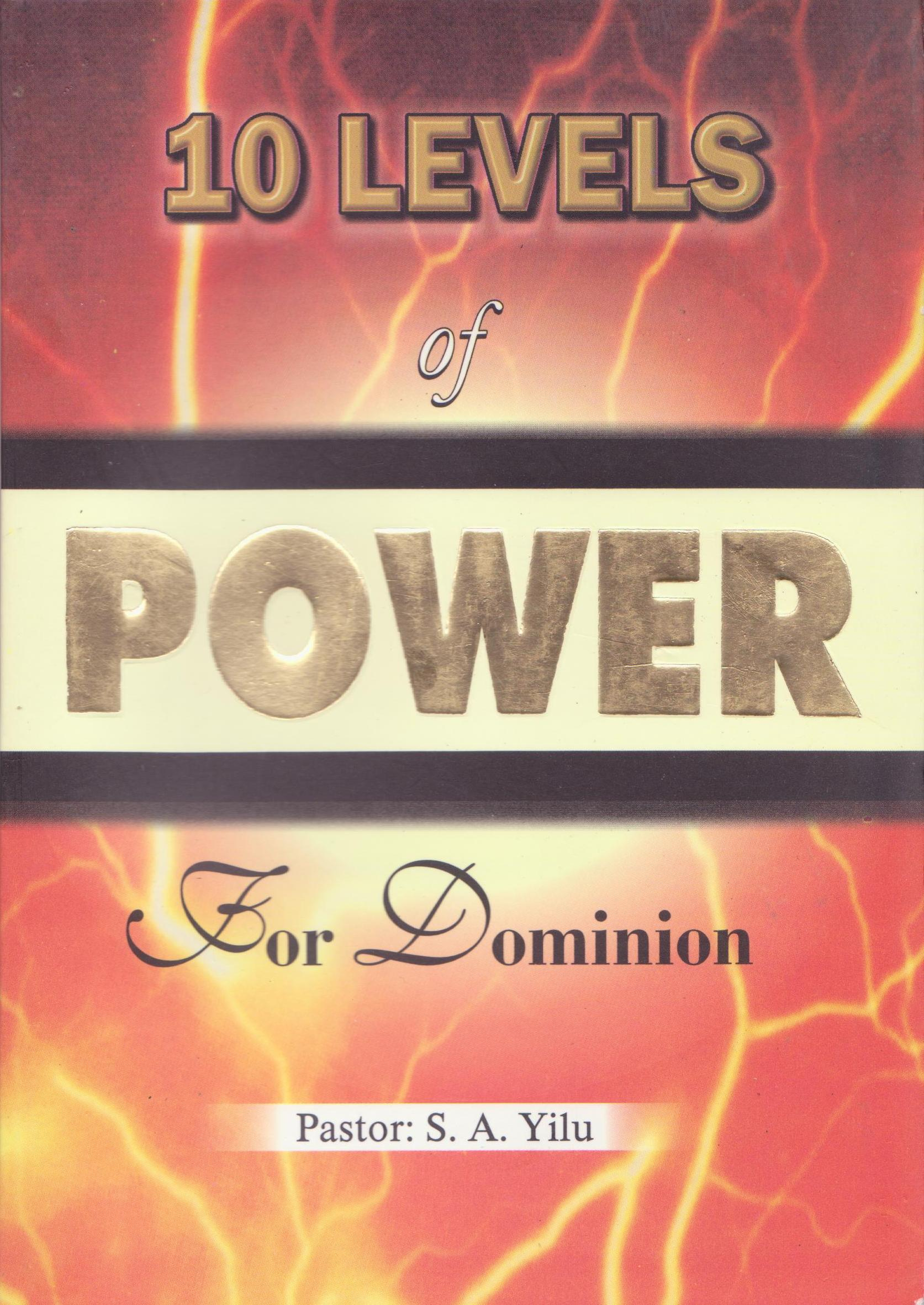 10 Levels Of Power for Dominion [Paperback] [Jan 01, 2005] Pastor S. A. Yilu