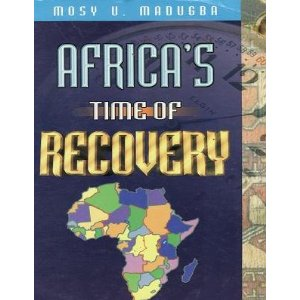 Africa's Time of Recovery [Paperback] [Jan 01, 2000] Madugba, Mosy U.