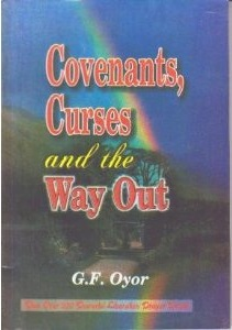 Covenants Curses and the Way Out (Plus Prayer Points) [Jan 01, 1991] G. F. OYOR