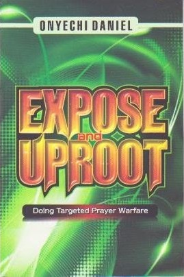 Expose and Uproot [Paperback] [Jan 01, 2011] Daniel Onyechi