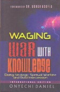 Waging War with Knowledge [Paperback] [Jan 01, 2003] Onyechi Daniel