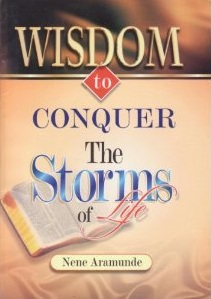 Wisdom to Conquer the Storms of Life [Paperback] [Jan 01, 2008] Nene Aramunde